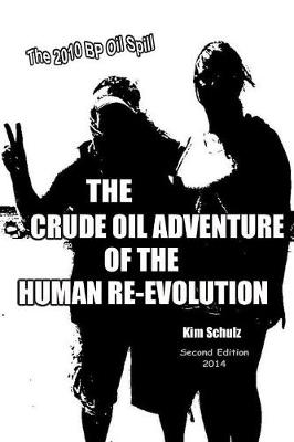 The Crude Oil Adventure of the Human Re-Evolution (Paperback)