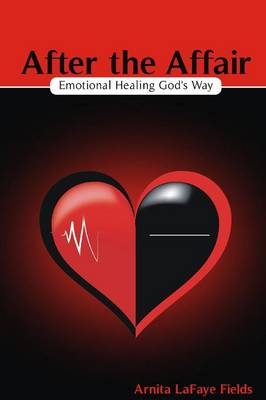 After the Affair: Emotional Healing God's Way (Paperback)