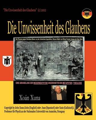 Die Unwissenheit Des Glaubens (Paperback)
