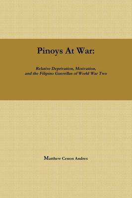 Pinoys at War: Guerrilla Warfare in the Philippines During World War II (Paperback)