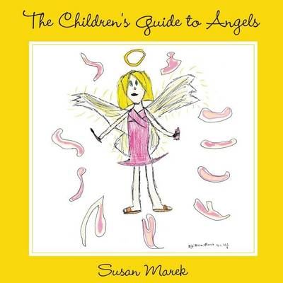 The Children's Guide to Angels (Paperback)