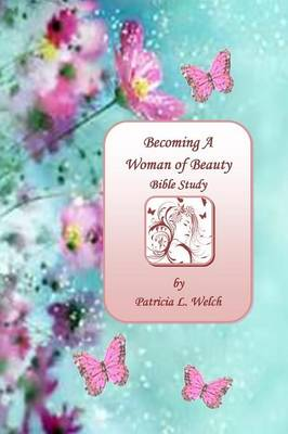 Becoming a Woman of Beauty (Paperback)