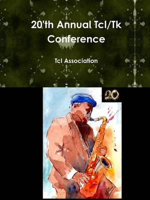 20'th Annual Tcl/TK Conference (Paperback)
