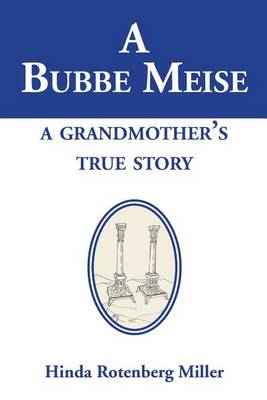A Bubbe Meise, a Grandmother's True Story (Paperback)