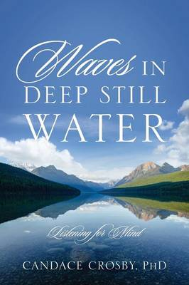 Waves in Deep Still Water: Listening for Mind (Paperback)