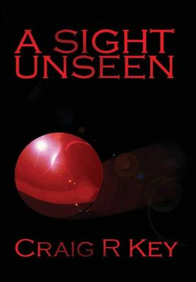 A Sight Unseen (Hardback)
