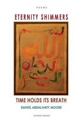 Eternity Shimmers / Time Holds its Breath / Poems (Paperback)