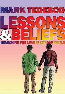 Lessons and Beliefs: Searching for Love in the Gay World (Hardback)