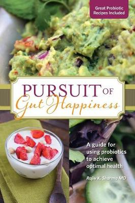 Pursuit of Gut Happiness: A Scientific and Simple Guide to Use Probiotics to Achieve Optimal Gut Health - Pursuit of Gut Happiness 2 (Paperback)