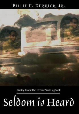 Seldom Is Heard: Poetry from the Urban Pilot Logbook (Hardback)