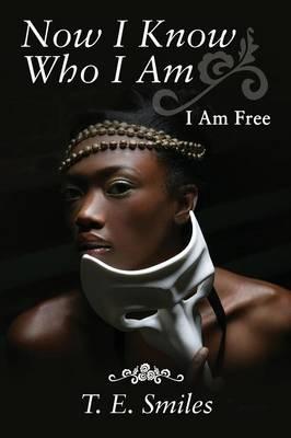 Now I Know Who I Am: I Am Free (Paperback)