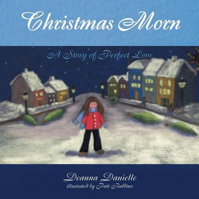 Christmas Morn, a Story of Perfect Love (Paperback)