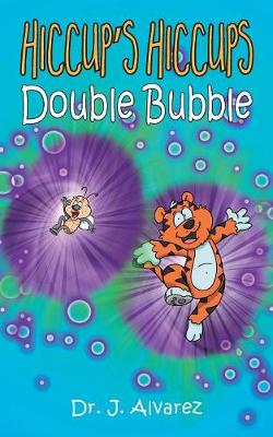 Double Bubble: Hiccup's Hiccups #2 (Paperback)