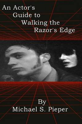 An Actor's Guide to Walking the Razor's Edge (Paperback)