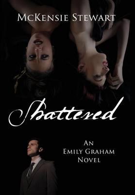 Shattered: An Emily Graham Novel (Hardback)