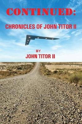 Continued: Chronicles of John Titor II (Paperback)