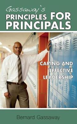 Gassaway's Principles for Principals: Caring and Effective Leadership (Paperback)