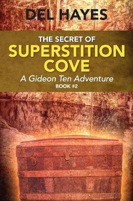 The Secret of Superstition Cove: A Gideon Ten Adventure, Book 2 (Paperback)