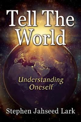 Tell The World: Understanding Oneself (Paperback)