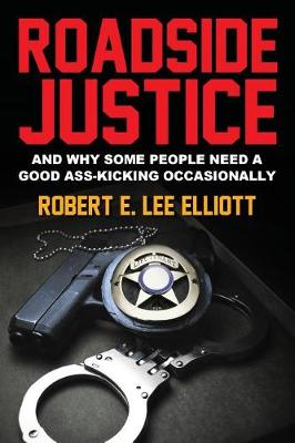 Roadside Justice: And Why Some People Need a Good Ass-Kicking Occasionally (Paperback)