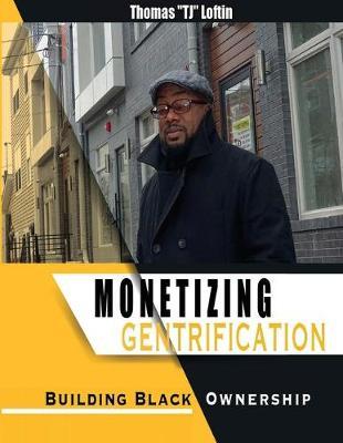 Monetizing Gentrification (Paperback)