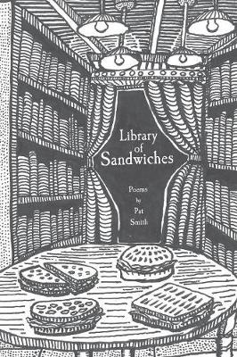 Library of Sandwiches: Poems by Pat Smith (Paperback)