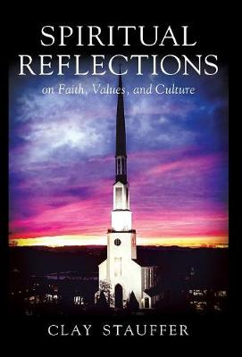 Spiritual Reflections: On Faith, Values, and Culture (Hardback)