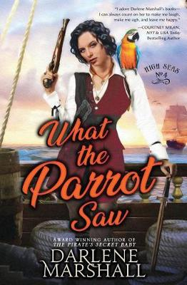 What the Parrot Saw - High Seas 4 (Paperback)