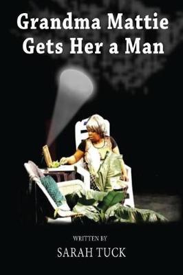 Grandma Mattie Gets Her a Man (Paperback)