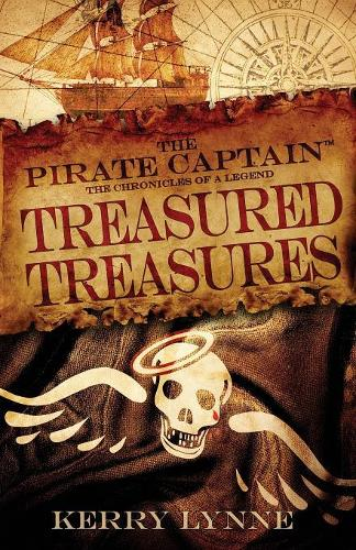 The Pirate Captain, Treasured Treasures: The Chronicles of a Legend - The Pirate Captain, the Chronicles of a Legend 3 (Paperback)