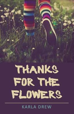 Thanks for the Flowers (Paperback)