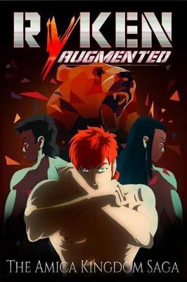 Ryken Augmented: The Amica Kingdom Saga - Ryken Augmented 2 (Paperback)