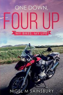 One Down, Four Up: My Bikes, My Life (Paperback)