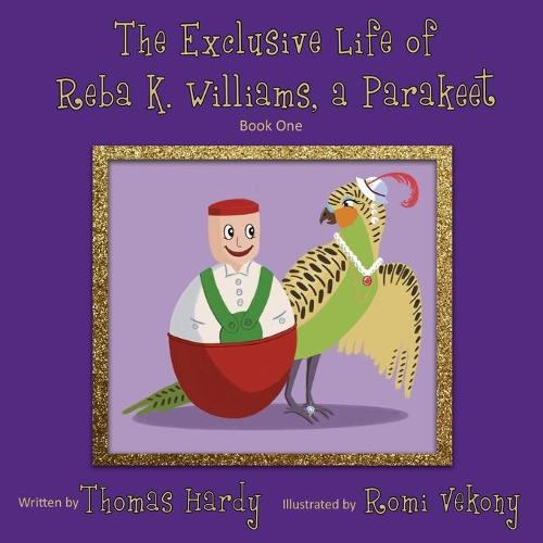 The Exclusive Life of Reba K. Williams, a Parakeet: Book One (Paperback)