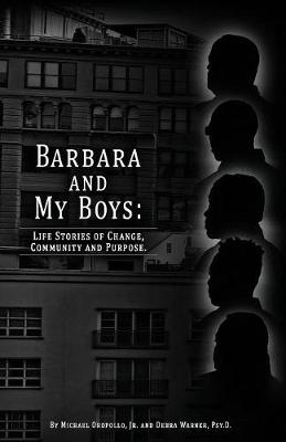 Barbara and My Boys: Life Stories of Change, Community and Purpose. (Paperback)