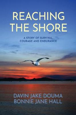 Reaching The Shore: A Story of Survival, Courage and Endurance (Paperback)