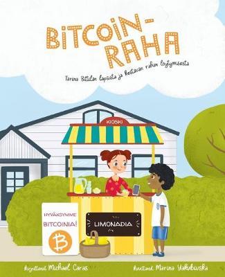 Bitcoin-raha: Tarina Bittilan lapsista ja kestavan rahan loeytymisesta (Paperback)