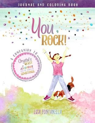 You ROCK! Journal and Coloring Book: A companion to the award-winning children's book, Crystal's Quest: An Adventure into the World of Gemstones. (Paperback)