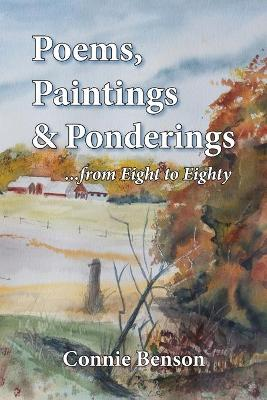 Poems, Paintings & Ponderings: From Eight to Eighty (Paperback)
