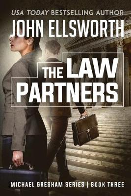 The Law Partners: Michael Gresham Legal Thriller Series Book Three - Michael Gresham Legal Thrillers 3 (Paperback)