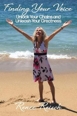 Finding Your Voice: Unlock Your Chains and Unleash Your Greatness (Personal Growth & Development): (Paperback)