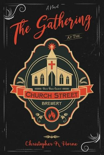 The Gathering at the Church Street Brewery (Paperback)