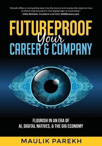 Futureproof Your Career and Company: Flourish in an Era of AI, Digital Natives, and the Gig Economy (Hardback)