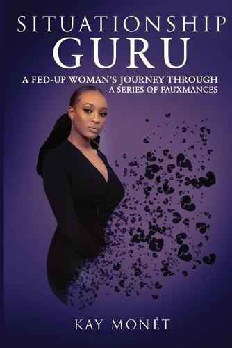 Situationship Guru: A Fed-Up Woman's Journey Through a Series of Fauxmances (Paperback)