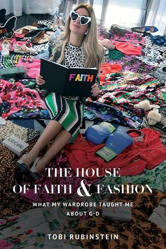 The House of Faith and Fashion: What my wardrobe taught me about G-d (Paperback)