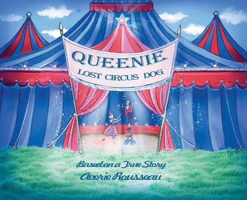 Queenie, Lost Circus Dog - Katie and Queenie 1 (Hardback)