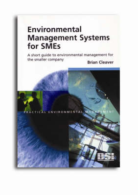 Environmental Management Systems for SMEs: A Short Guide to Environmental Management for the Smaller Company - Practical Environmental Management S. (Paperback)
