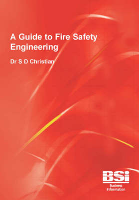 A Guide to Fire Safety Engineering: BIP2007 (Spiral bound)