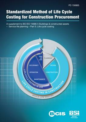 Standardized Method of Life Cycle Costing for Construction Procurement (Paperback)
