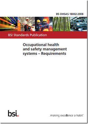 BS OHSAS 18002:2008 - Occupational Health and Safety Management Systems. Guidelines for the Implementation of OHSAS 18001:2007